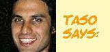 Taso Says
